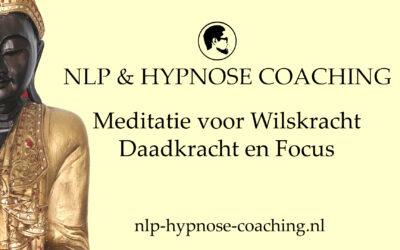 Meditatie voor Wilskracht, Daadkracht en Focus